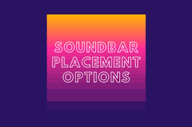 Soundbar Placement Options: Above or Below TV? 2021 Comprehensive Guide