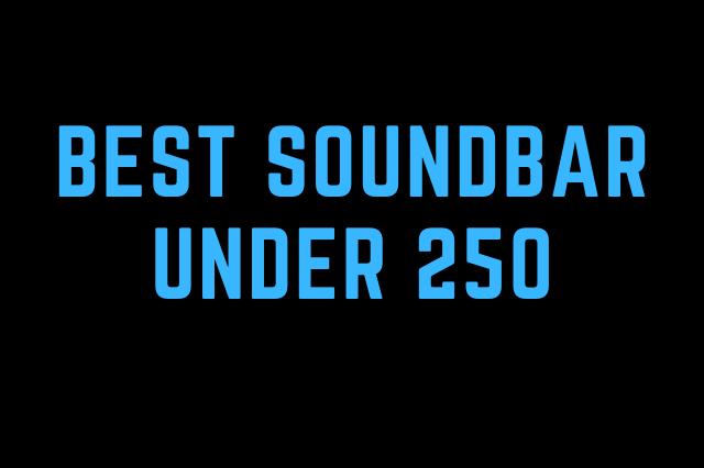 best soundbar under 250