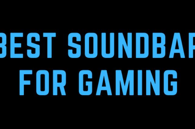 Top 12 Best Soundbar for Gaming 2021 – Buyer's Guide