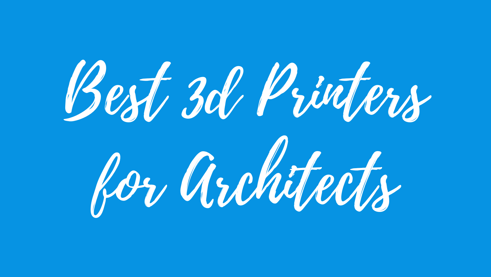 best 3d printer for architects